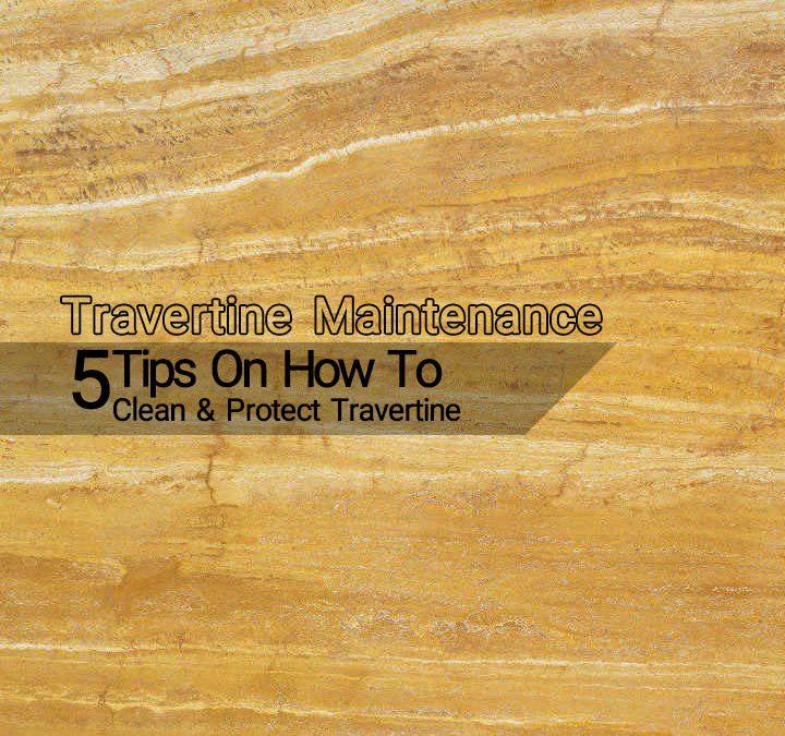 Travertine Maintenance Tips