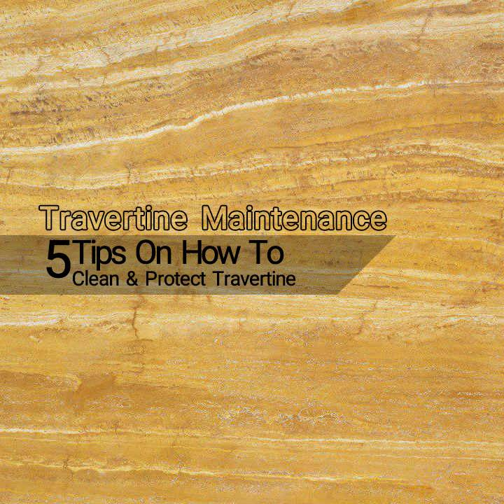 Travertine Maintenance Tips